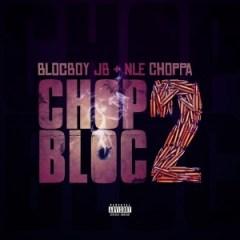 BlocBoy JB - Chop Bloc 2 (feat. NLE Choppa)